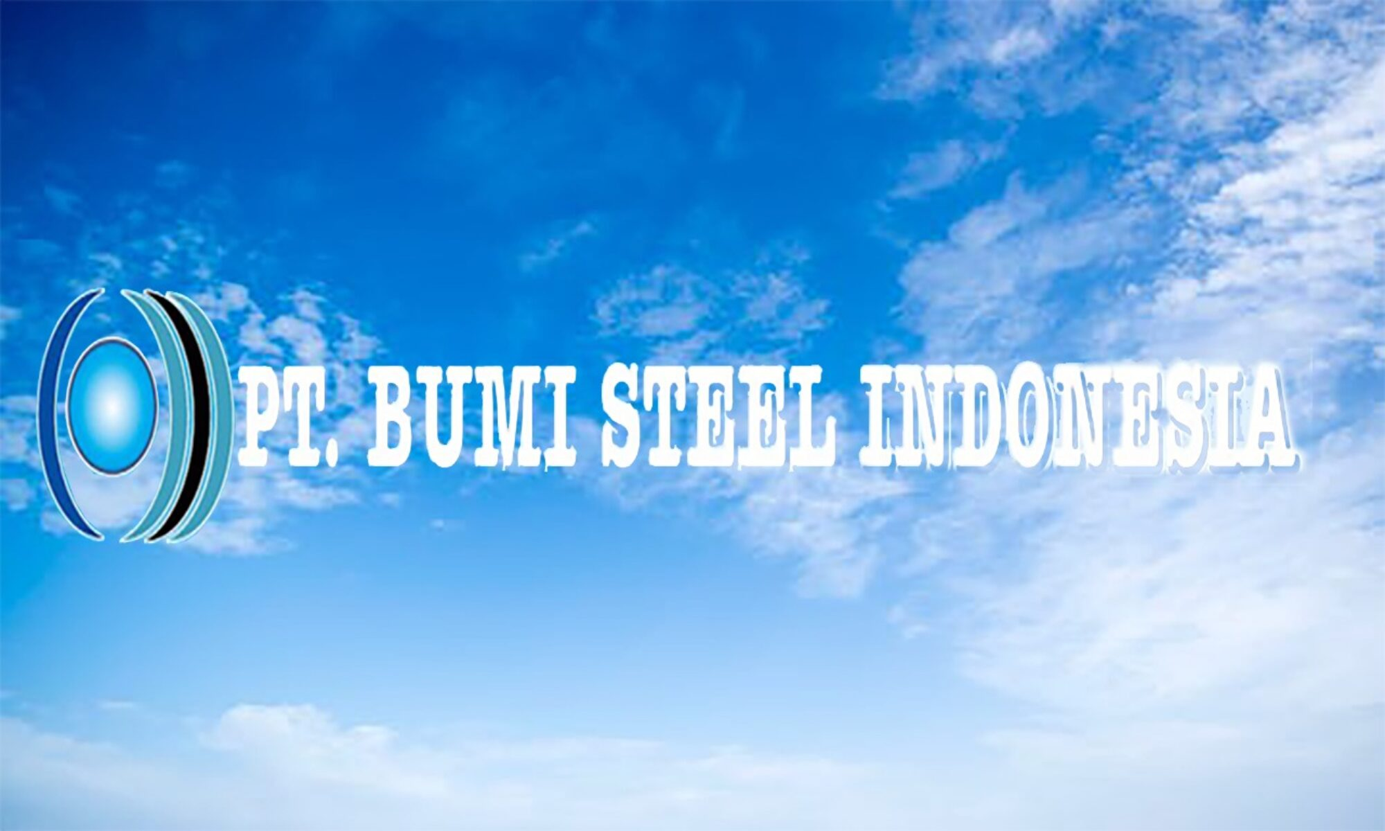 WELCOME TO  BUMI STEEL INDONESIA
